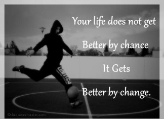 Life get better by change picture quotes