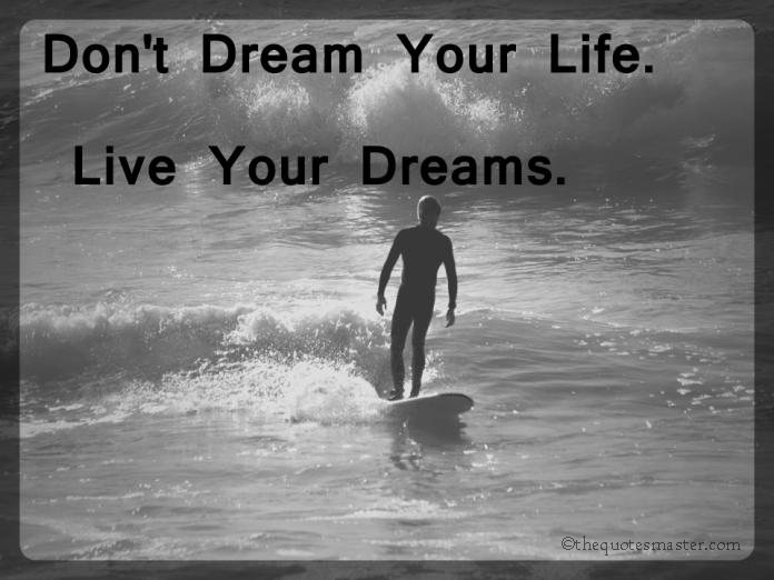 Picture Quotes about life and dreams