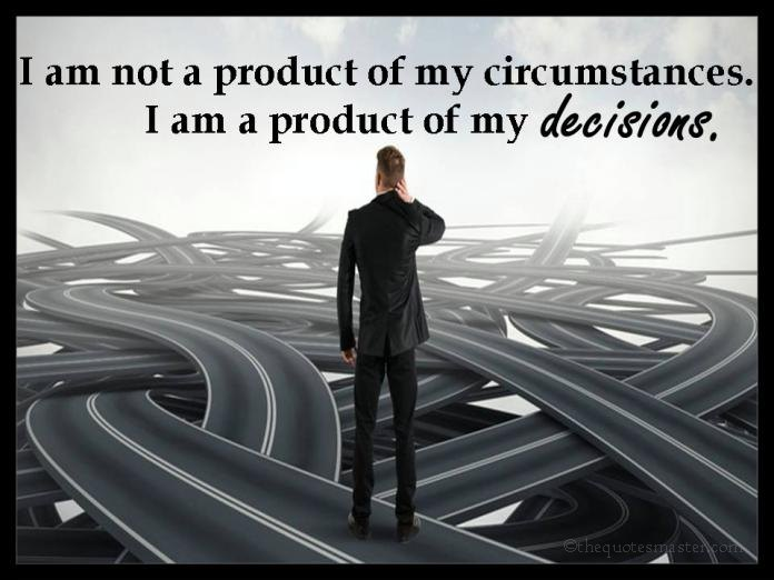 Quotes about decisions your make in life