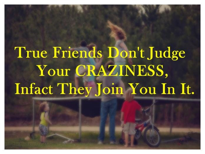 True Friends Don't Judge Beauteous Judge Quotes
