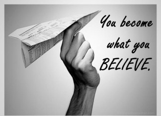 You become what you belive Quotes
