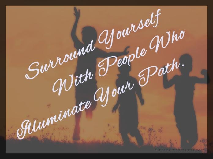 Surround yourself with people picture quotes