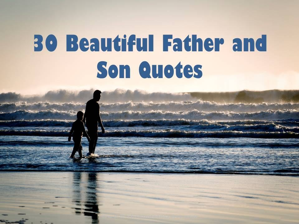 Father Son Love Quotes Beauteous 30 Beautiful Father And Son Quotessayings
