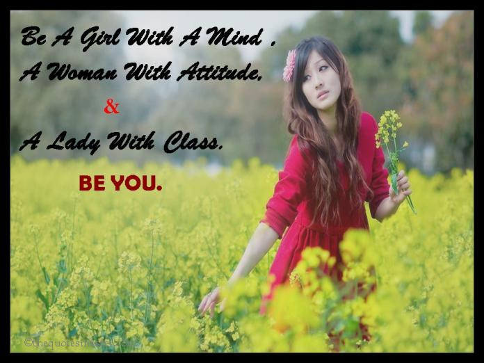 Be a girl with a mind...