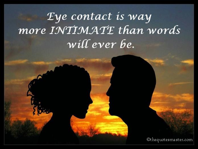 Intimate Quotes Classy Eye Contact Is Way More Intimate Than Words