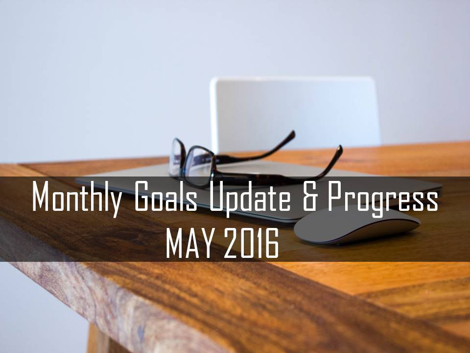 Monthly Goals Update and Progress