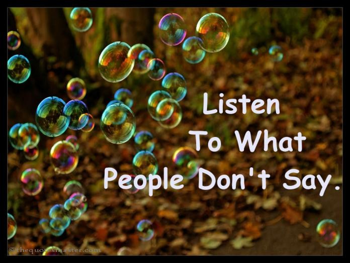 Listen to what people don't say