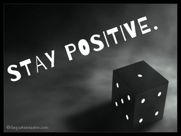 Stay Positive Picture Quotes