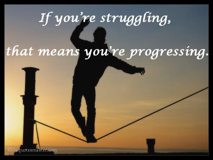 if you are struggling