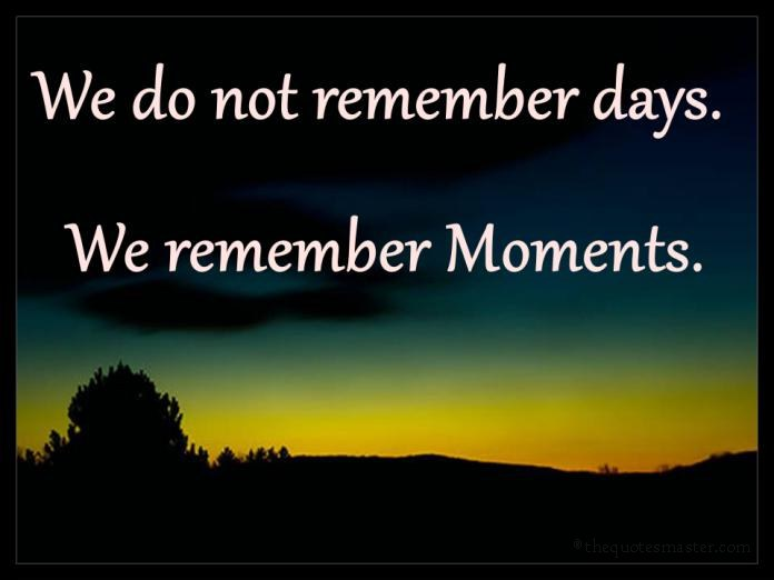 We remember moments quotes