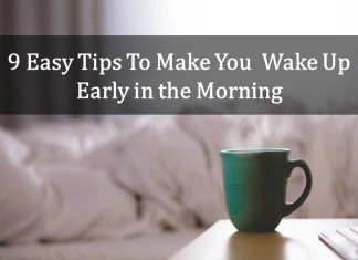 9 Easy Tips to Make You Wake Up Early in the Morning