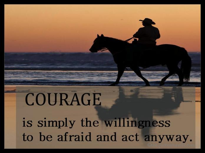 Courage Picture Quotes