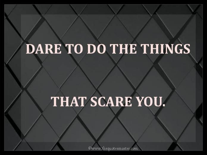 Dare To Do The Things Stunning Dare Quotes