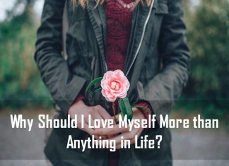 Why Should I Love Myself more than anything in Life