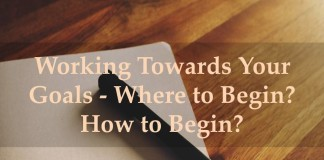 Working Towards Goal. How to set and being a goal