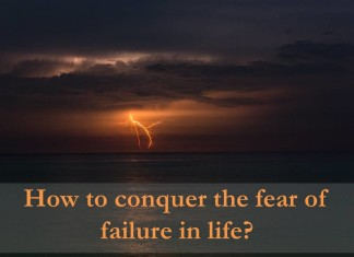 How to Conquer Fear of Failure in Life