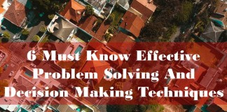 6 Must Know Effective Problem Solving and Decision Making Techniques