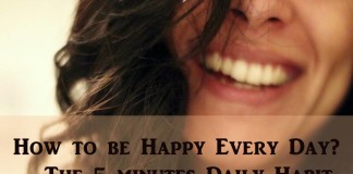 How to be Happy Every Day? – The 5 minutes Daily Habit