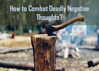 How to Combat Deadly Negative Thoughts?