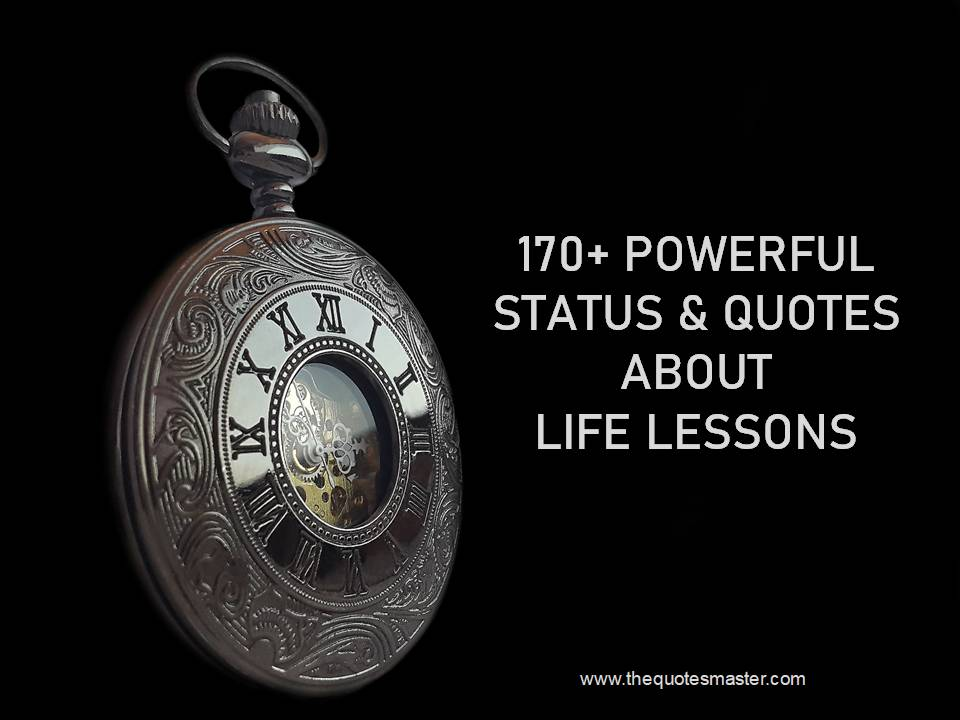 Powerful Status Quotes about Life Lessons