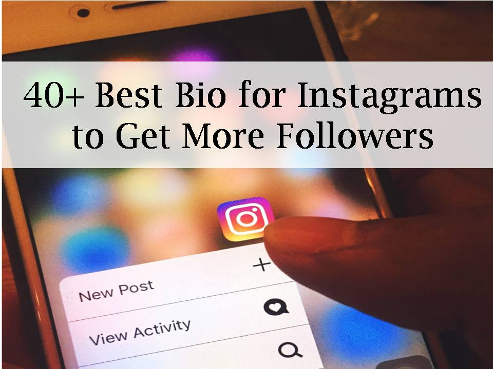 40+ Best Bio for Instagrams to Get More Followers