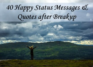 40 Happy Status Messages & Quotes after Breakup