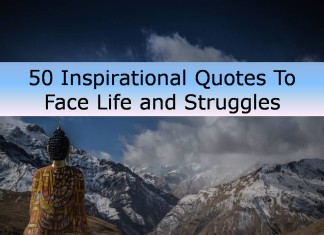 50 Inspirational Quotes To Face Life and Struggles