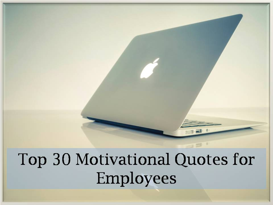 Top 30 motivational quotes for employees