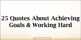 25 Quotes About Achieving Goals & Working Hard