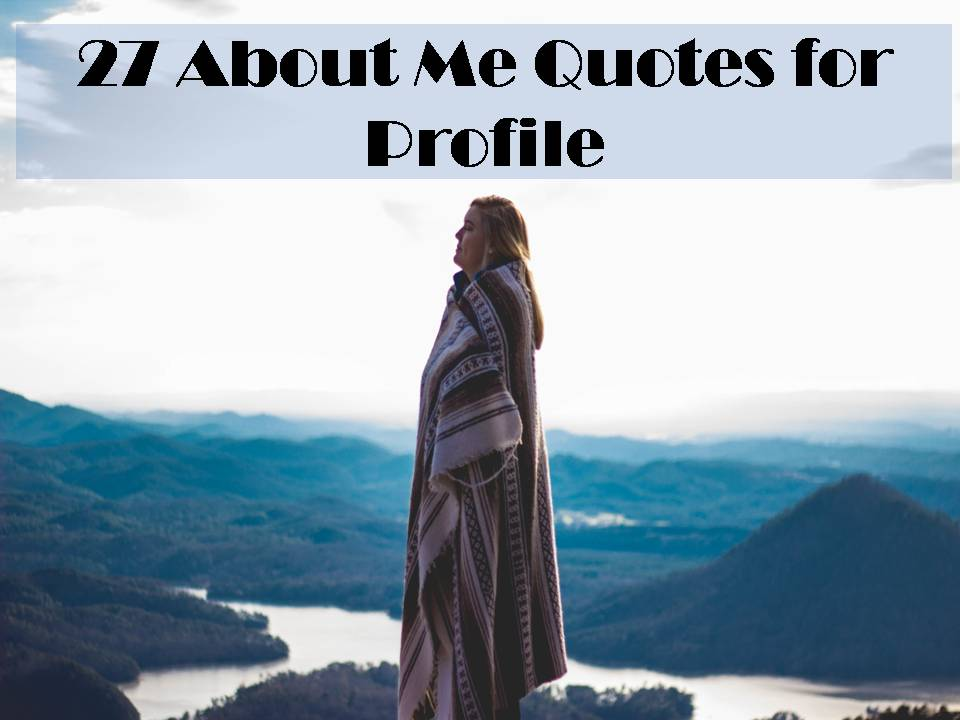 27 about me quotes for profile