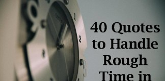 40 Quotes to Handle Rough Time in Life