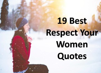 19 Best Respect Your Women Quotes