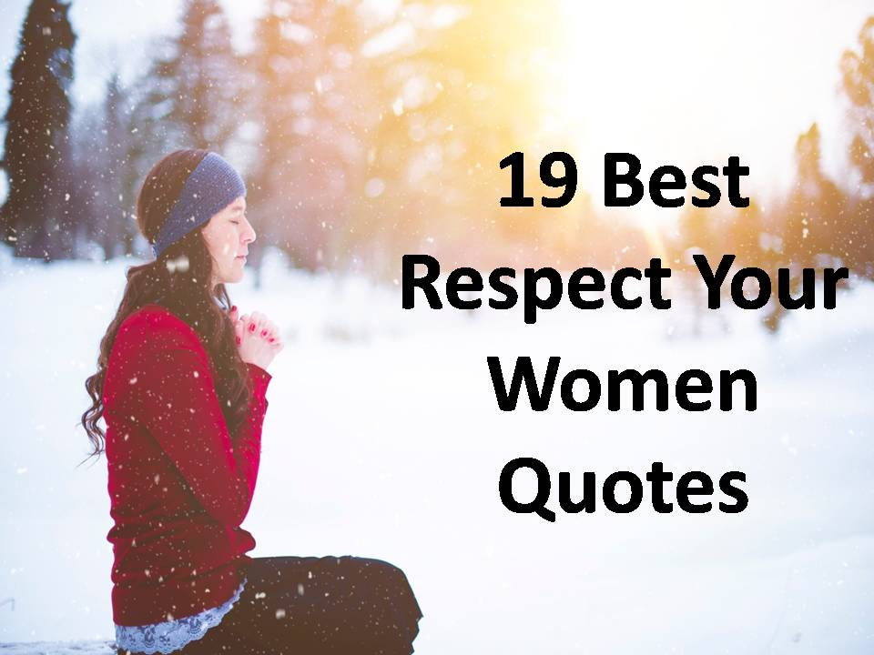 Quotes Respect Custom Best Respect Your Women Quotes