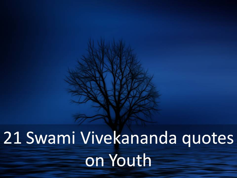 21 Swami Vivekananda quotes on Youth