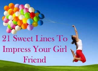 21 Sweet Lines To Impress Your Girl Friend