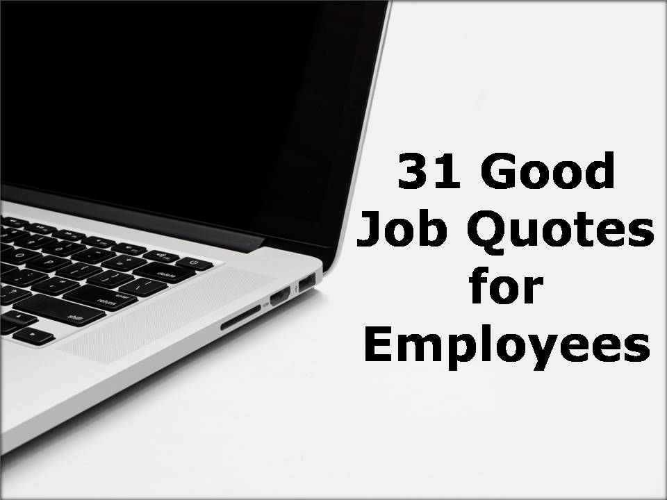 31 Good Job Quotes for Employees