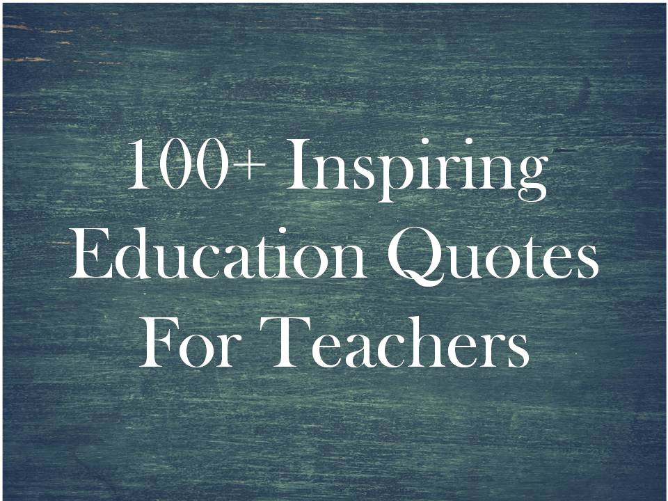 100+ Inspiring Education Quotes For Teachers