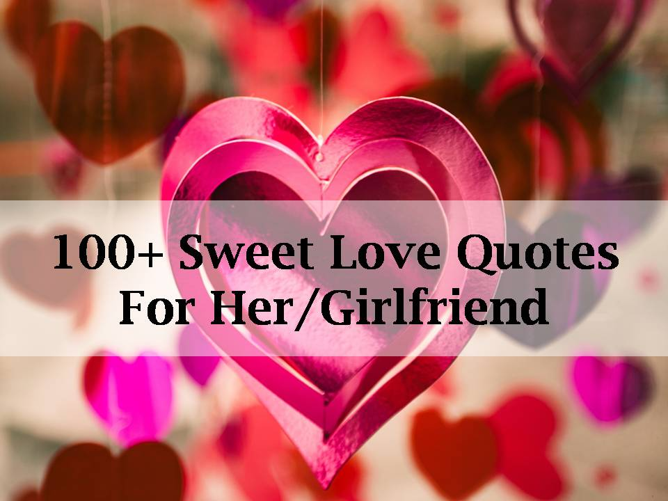 60 Sweet Love Quotes For HerGirlfriend Gorgeous Sweet Love Quotes