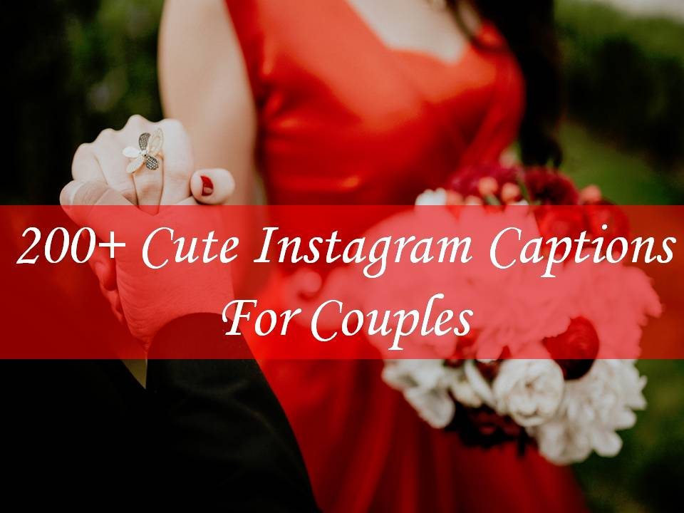 200+ Cute Instagram Captions For Couples