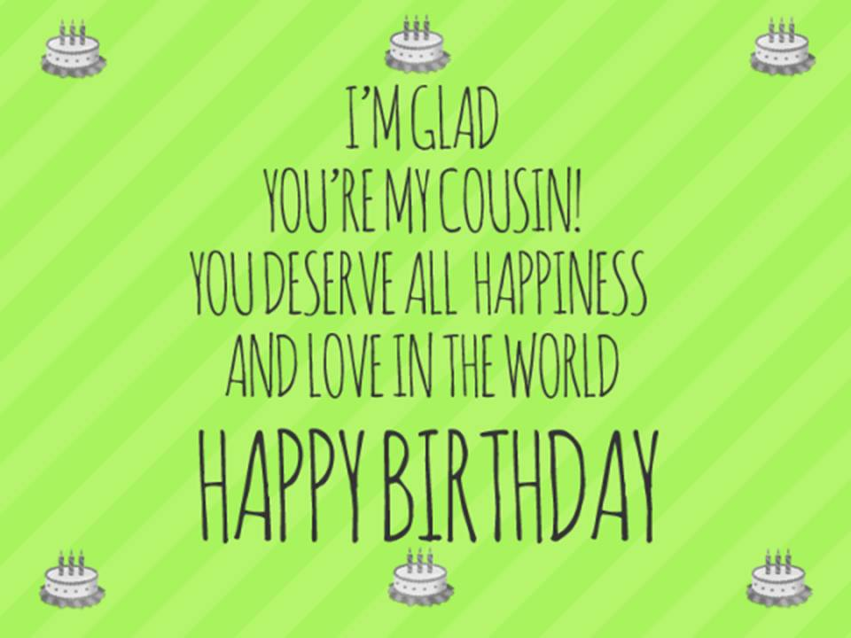 Happy Birthday Cousin 150 Funny Messages And Quotes
