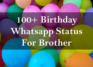 100+ Birthday Whatsapp Status For Brother