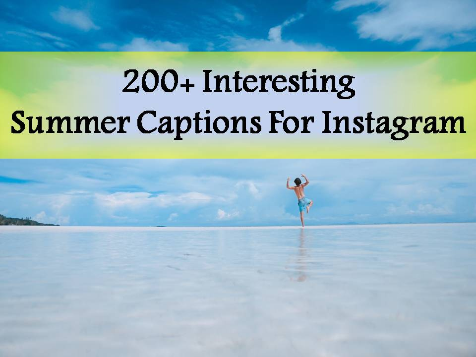 200+ Interesting Summer Captions For Instagram