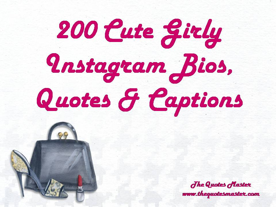 40 Cute Girly Instagram Bios Quotes Captions Fascinating Good Quotes For Instagram Bio