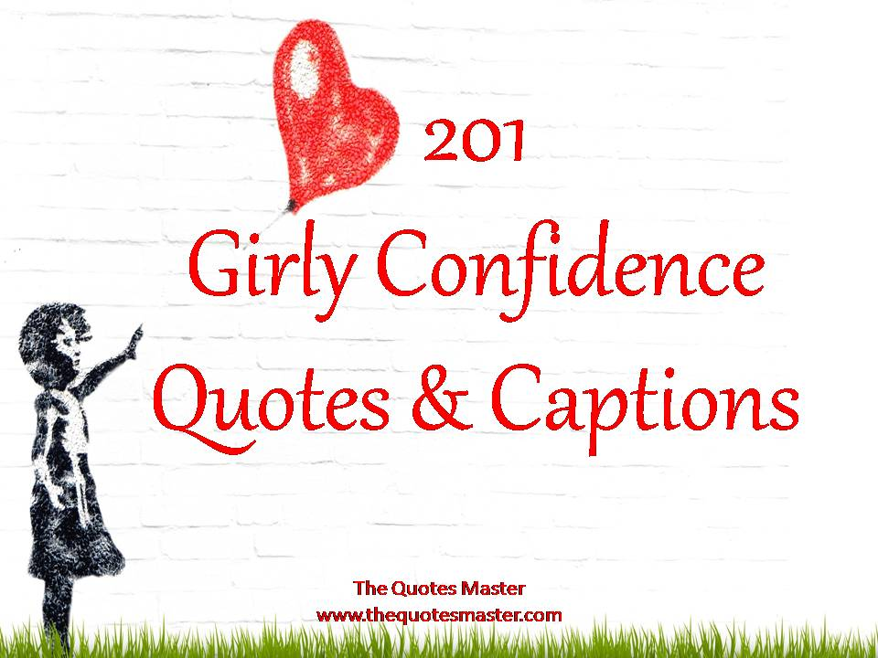 Confidence Quotes: 201 Girly Confidence Quotes & Captions