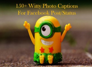 150+ Witty Photo Captions For Facebook Post/Status