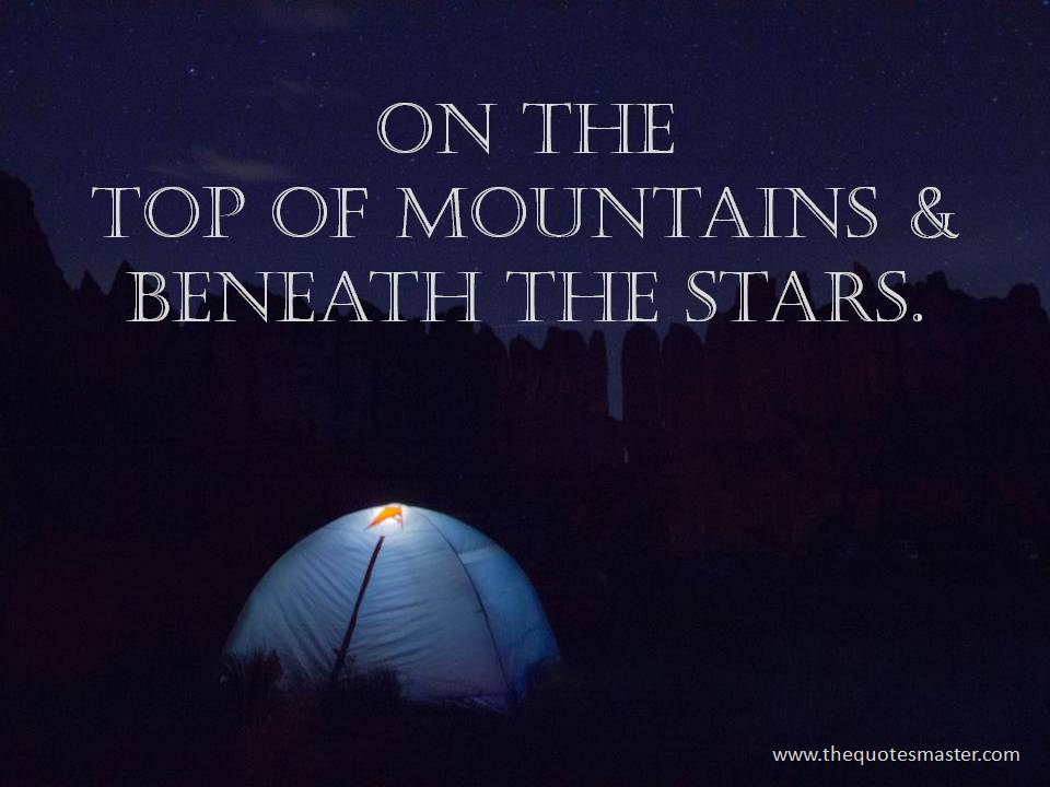 On the top of mountains & beneath the stars