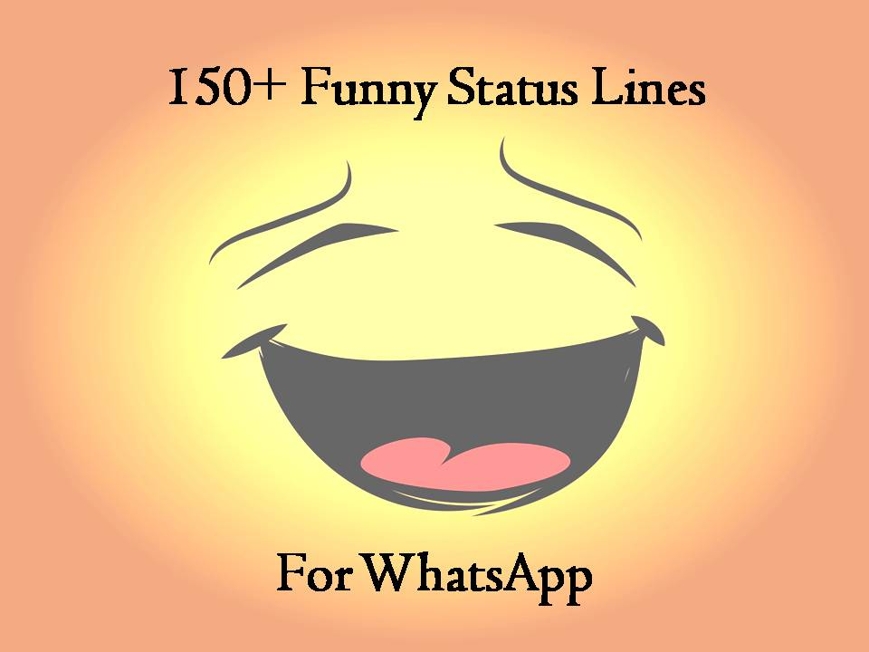 150 Funny Status Lines For Whatsapp