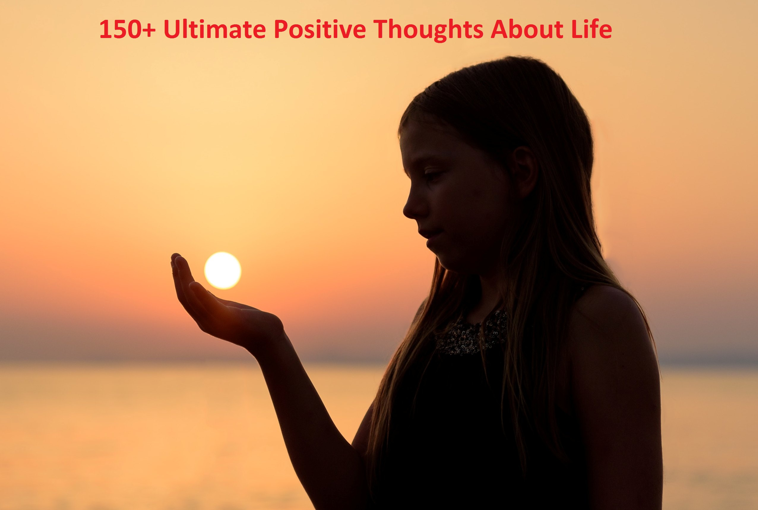 Ultimate positive thoughts about life