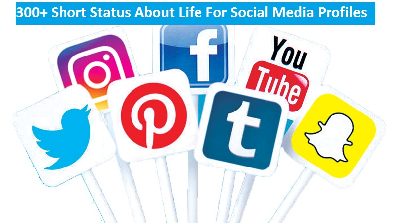 300+ Short Status About Life For Social Media Profiles