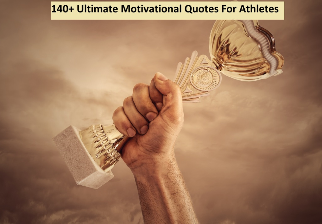 Ultimate Motivational Quotes For Athletes